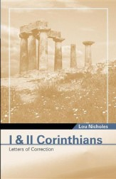 I & II Corinthians: Letters of Correction