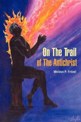 On the Trail of the Antichrist