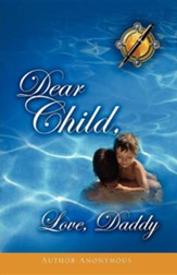 Dear Child, Love, Daddy