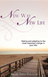 New Way New Life: Making And Adapting To The Most Important Change In Your Life!