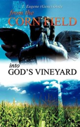 From the Corn Field Into God's Vineyard