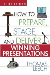 How to Prepare, Stage, and Deliver Winning Presentations, Edition 0003