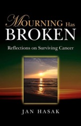 Mourning Has Broken: Reflections On Surviving Cancer