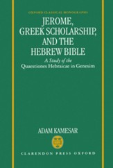 Jerome, Greek Scholarship, and the Hebrew Bible