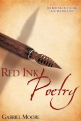 Red Ink Poetry: The Red Ink Of The Bible And Poetry Unite
