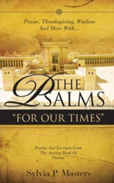 Praise, Thanksgiving, Lament and More With... the Psalms for Our Times Songs Now We Too Can Sing!