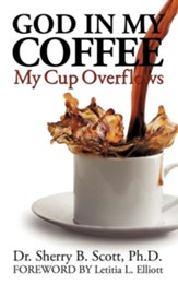 God In My Coffee: My Cup Overflows