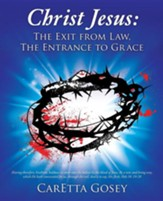 Christ Jesus: The Exit from Law, the Entrance to Grace