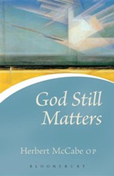 God Still Matters, Revised Edition