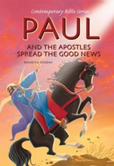 Paul and Ther Apostles Spread the Good News, Retold