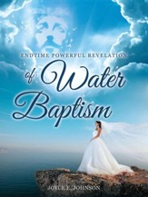 Endtime Powerful Revelation of Water Baptism