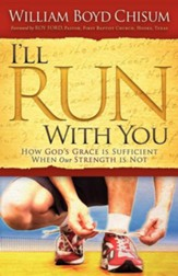 I'll Run with You: How God's Grace Is Sufficient When Our Strength Is Not