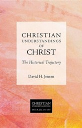 Christian Understandings of Christ: The Historical Trajectory
