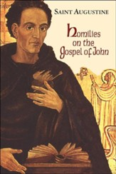 Homilies on the Gospel of John (Works of Saint Augustine)