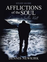 Afflictions of the Soul Study Guide: Learning to Suffer Well