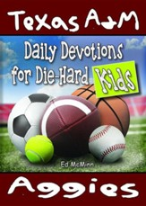 Daily Devotions for Die-Hard Kids: Texas A&M Aggies