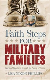 Faith Steps for Military Families: Spiritual Readiness Through the Psalms of Ascent