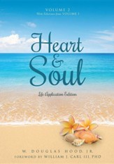 Heart & Soul Volume 2 with Selections from Volume 1: Life Application Edition