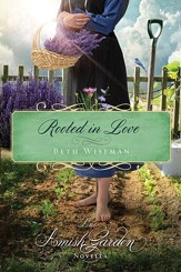 Rooted in Love: An Amish Garden Novella - eBook