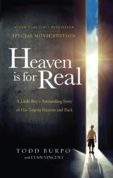 Heaven is for Real Movie Edition: A Little Boy's Astounding Story of His Trip to Heaven and Back - eBook