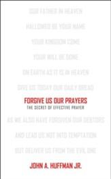 Forgive us our Prayers: The Secret of effective prayer using the words of Jesus - Slightly Imperfect