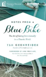 Notes from a Blue Bike: The Art of Living Intentionally in a Chaotic World - unabridged audiobook on CD
