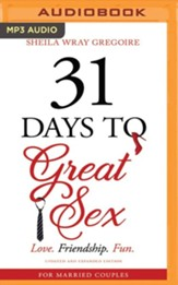 31 Days to Great Sex: Love. Friendship. Fun. - unabridged audiobook on MP3-CD