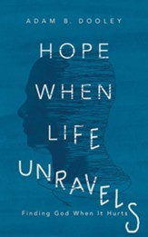 Hope When Life Unravels: Finding God When It Hurts - unabridged audiobook on CD