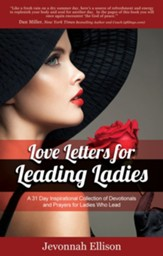 Love Letters for Leading Ladies: A 31 Day Inspirational Collection of Devotionals and Prayers for Ladies Who Lead