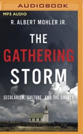 The Gathering Storm: Secularism, Culture, and the Church - unabridged audiobook on MP3-CD