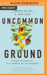 Uncommon Ground: Living Faithfully in a World of Difference - unabridged audiobook on MP3-CD