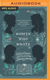 Women Who Wrote: Stories and Poems from Audacious Literary Mavens - unabridged audiobook on MP3-CD