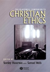 The Blackwell Companion to Christian Ethics Softcover