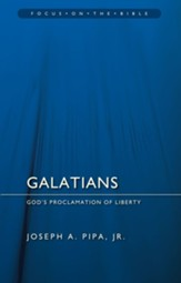 Galatians: God's Proclamation of Liberty (Focus on the Bible)