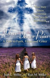A Voice to the Inner Pain: A Path to Faith, Hope and Grace
