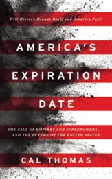 America's Expiration Date: The Fall of Empires and Superpowers . . . and the Future of the United States - unabridged audiobook on CD