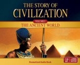 The Story of Civilization Vol. I,  The Ancient World -  Audio Dramatization