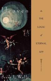 Heaven: The Logic of Eternal Joy