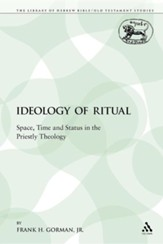 The Ideology of Ritual: Space, Time and Status in the Priestly Theology