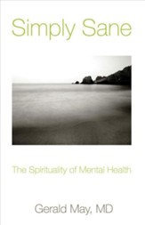 Simply Sane: The Spirituality of Mental Health