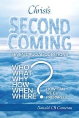 Christ's Second Coming: Seven Crucial Questions
