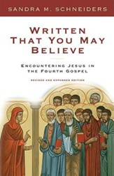 Written That You May Believe: Encountering Jesus in the Fourth GospelRev and Expande Edition
