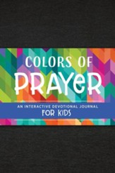 Colors of Prayer: An Interactive Devotional Journal for Kids