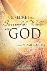 The Secret to a Successful Walk in God