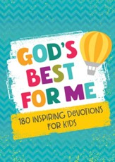 God's Best for Me: 180 Inspiring Devotions for Kids