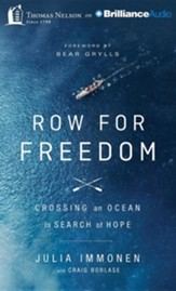 Row for Freedom: Crossing an Ocean in Search of Hope -unabridged audiobook on CD