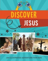 Discover Jesus: An Illustrated Adventure for Kids
