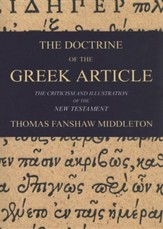 The Doctrine of the Greek Article: Applied to the Criticism and Illustration of the New Testament