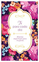 Fe para cada día: Aliento espiritual para mujeres, Faith for Each Day