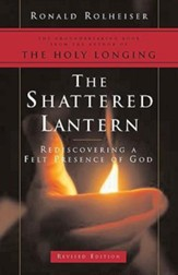 The Shattered Lantern: Rediscovering a Felt Presence of God
